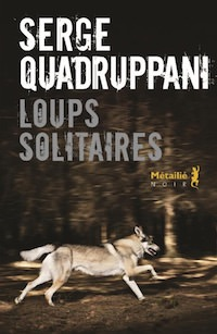 Serge-QUADRUPPANI-Loups-solitaires